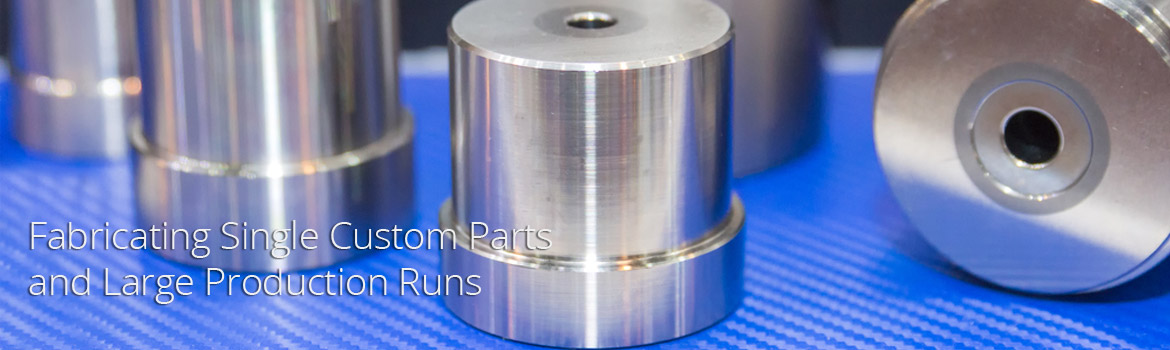 Precision Parts - Fabricating Single Custom Parts and Large Production Runs